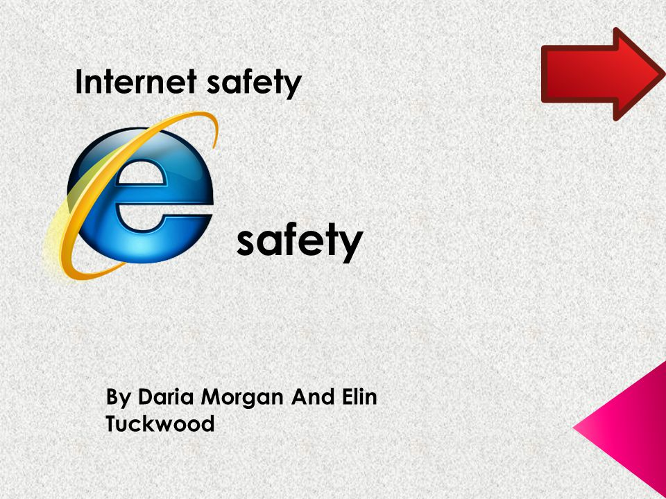 safety Internet safety By Daria Morgan And Elin Tuckwood