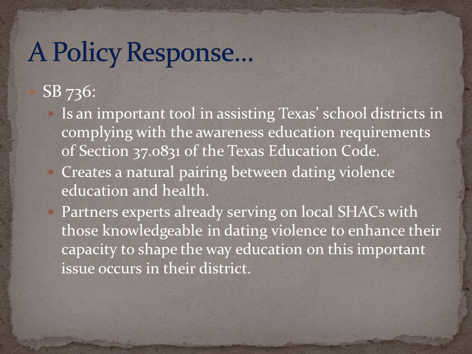 SB 736: Is an important tool in assisting Texas school districts in complying with the awareness education requirements of Section 37.0831 of the Texas Education Code.