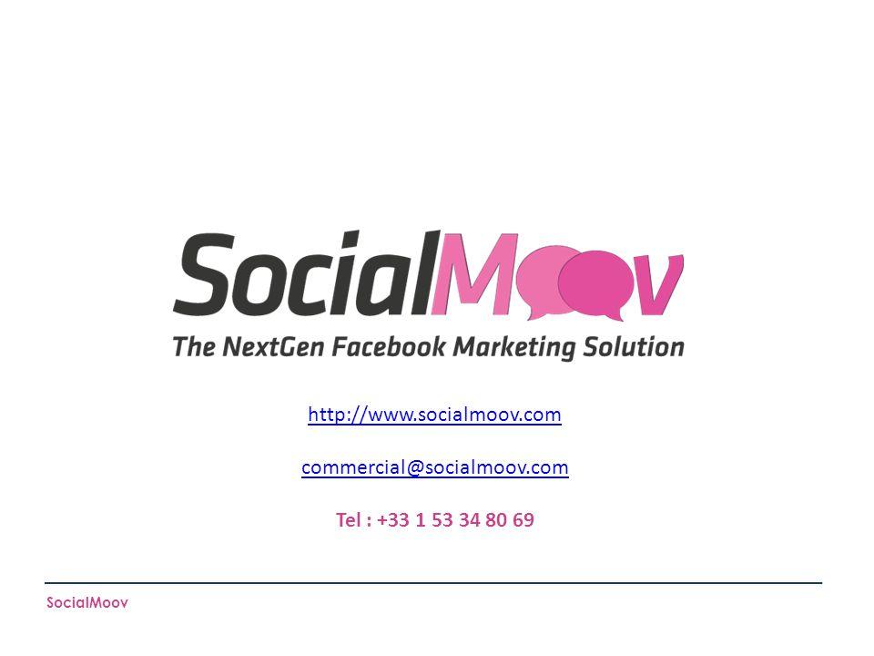 SocialMoov http://www.socialmoov.com commercial@socialmoov.com Tel : +33 1 53 34 80 69