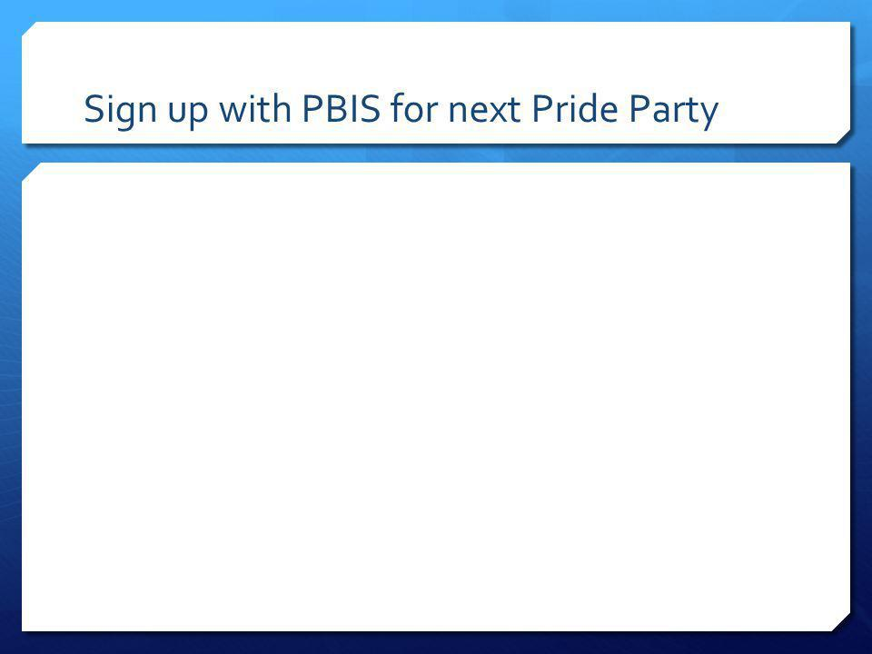 Sign up with PBIS for next Pride Party