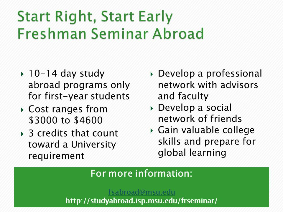 Background 10-14 day study abroad programs only for first-year students Cost ranges from $3000 to $4600 3 credits that count toward a University requi