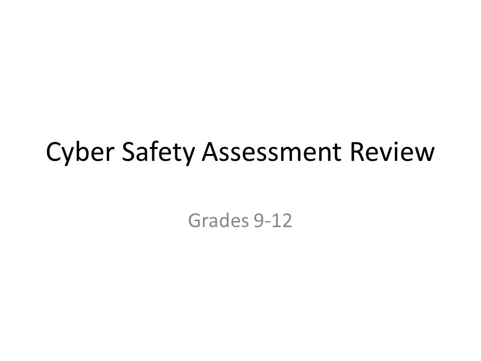 Cyber Safety Assessment Review Grades 9-12