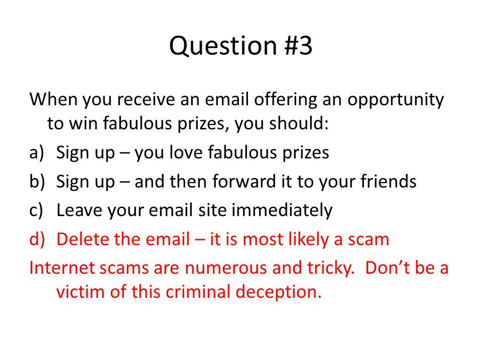 Question #9 You can usually trust the information you find on a website without evaluating it.