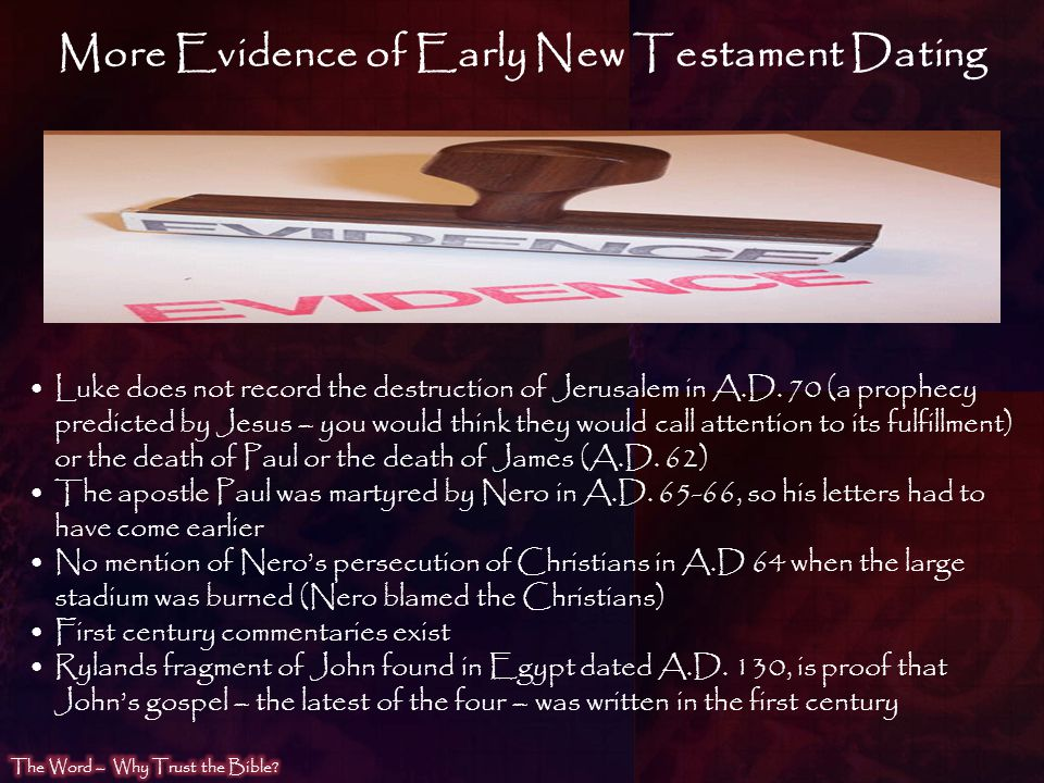 More Evidence of Early New Testament Dating Luke does not record the destruction of Jerusalem in A.D. 70 (a prophecy predicted by Jesus – you would th