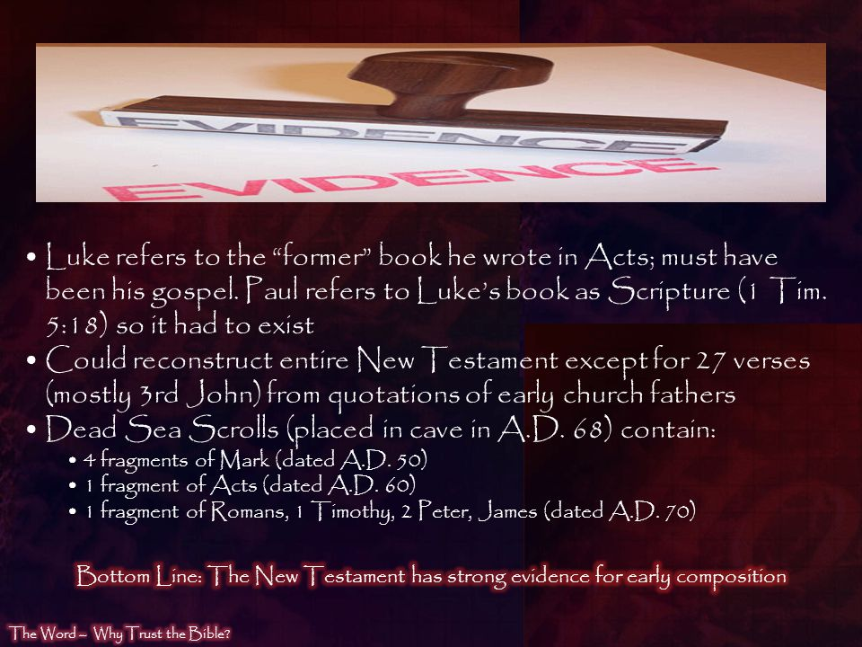 Luke refers to the former book he wrote in Acts; must have been his gospel. Paul refers to Lukes book as Scripture (1 Tim. 5:18) so it had to exist Co