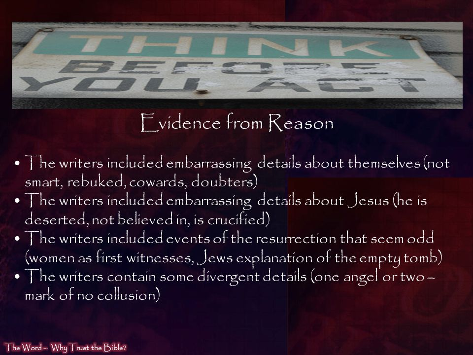 Evidence from Reason The writers included embarrassing details about themselves (not smart, rebuked, cowards, doubters) The writers included embarrass