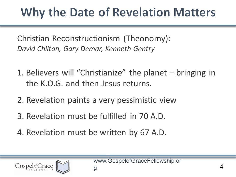 www.GospelofGraceFellowship.or g Christian Reconstructionism (Theonomy): David Chilton, Gary Demar, Kenneth Gentry 1. Believers will Christianize the