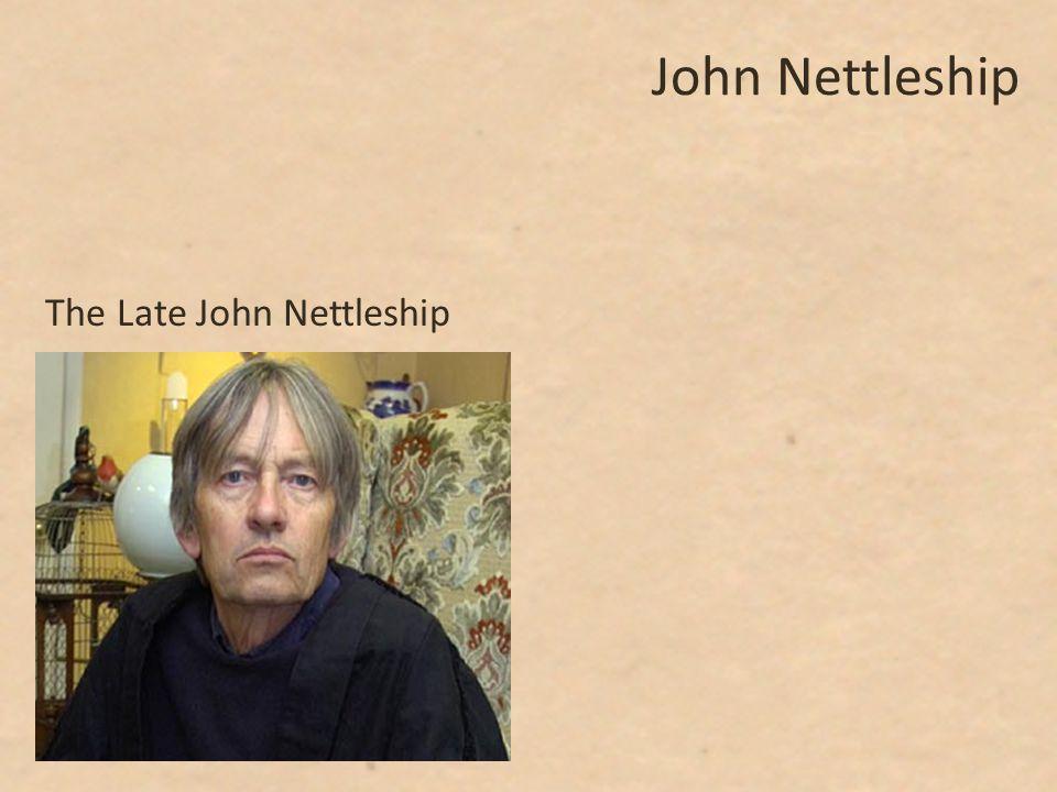John Nettleship The Late John Nettleship
