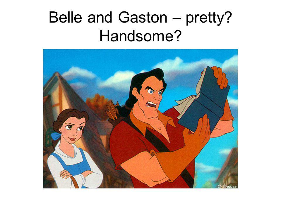 Belle and Gaston – pretty Handsome
