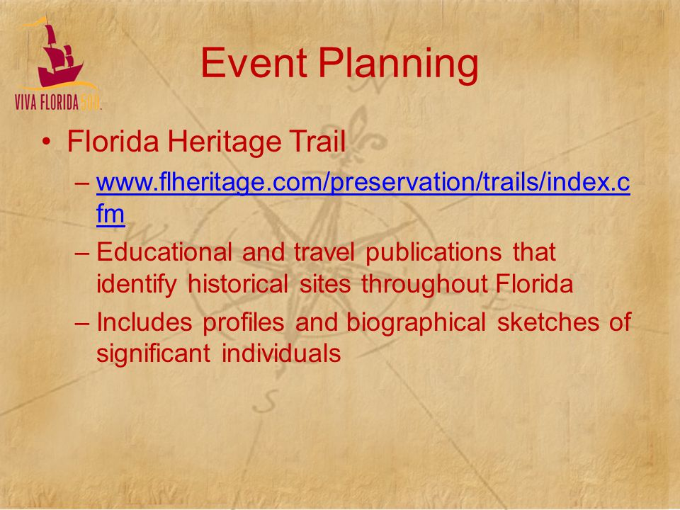 www.fla500.com/main.php -newsletters, partners, state meetings, etc.)www.fla500.com/main.php www.visitflorida.com/viva -public page, etc.www.visitflorida.com/viva Calendars –www.visitflorida.com/vivawww.visitflorida.com/viva –www.leegov.com/125th/Pages/ -Lee County history sourcewww.leegov.com/125th/Pages/ Twitter - @VivaFL500; #VivaFL500@VivaFL500 Facebook – VivaFlorida500VivaFlorida500 Event Planning