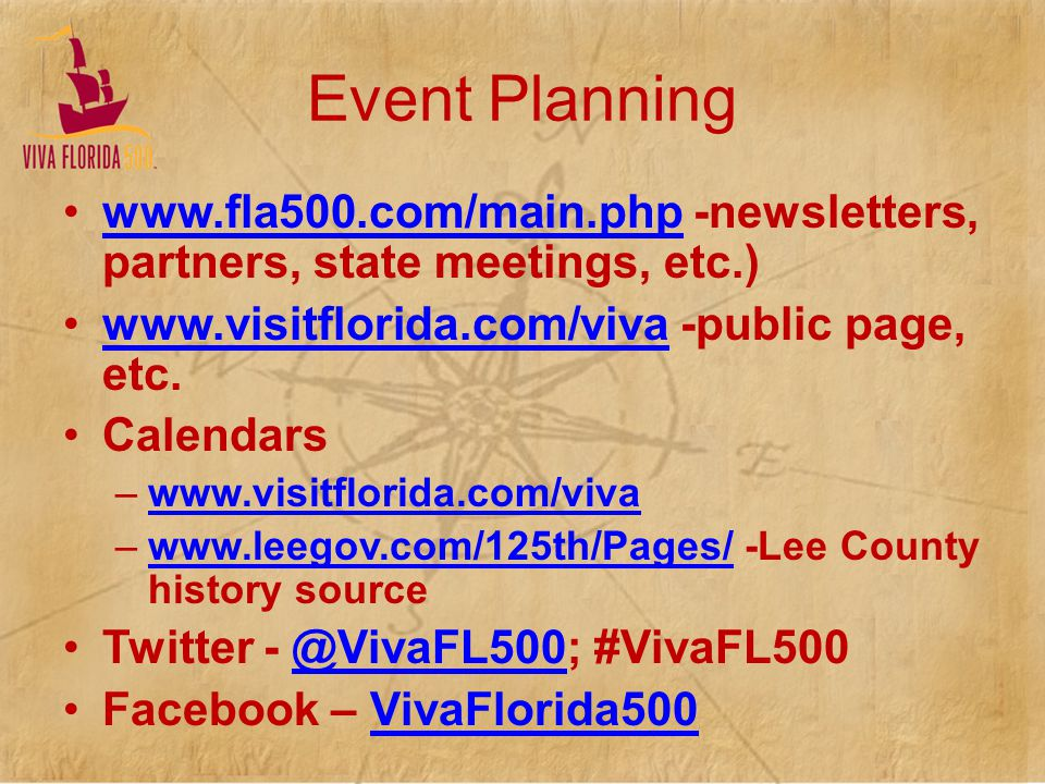 www.fla500.com/main.php -newsletters, partners, state meetings, etc.)www.fla500.com/main.php www.visitflorida.com/viva -public page, etc.www.visitflor