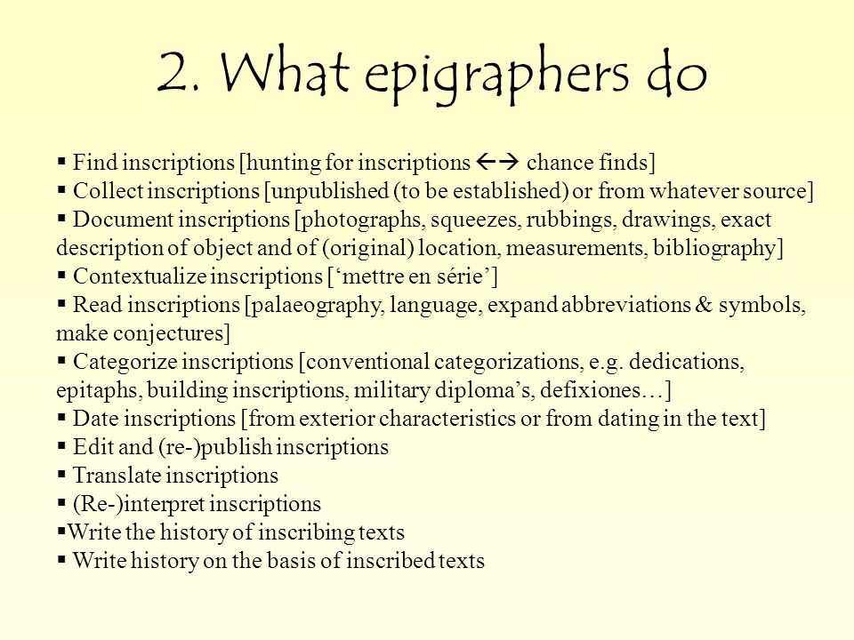 So if they write history, where do epigraphers stand vis-à-vis other students of the ancient world.