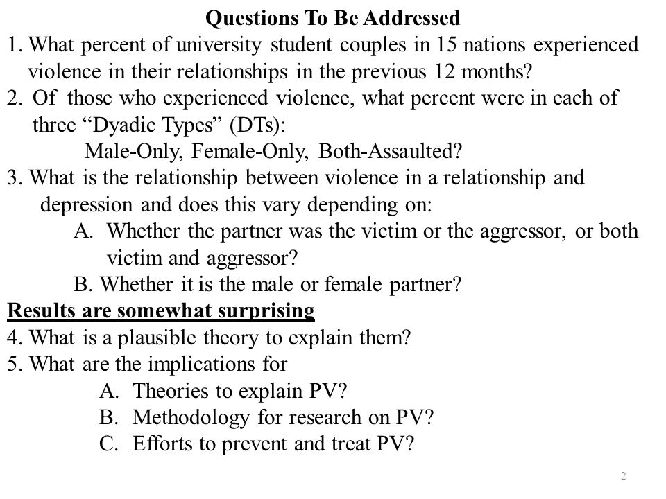 2 Questions To Be Addressed 1.What percent of university student couples in 15 nations experienced violence in their relationships in the previous 12