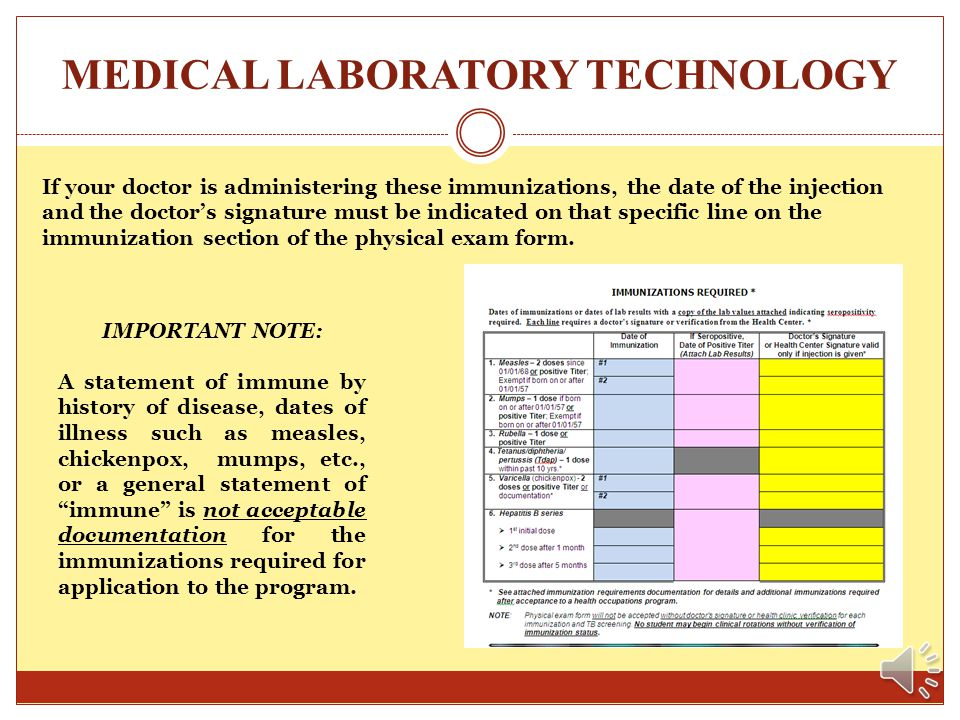 MEDICAL LABORATORY TECHNOLOGY In addition, the following immunizations are also required: One dose of Tetanus/Diphtheria/Pertussis (Tdap) within the l