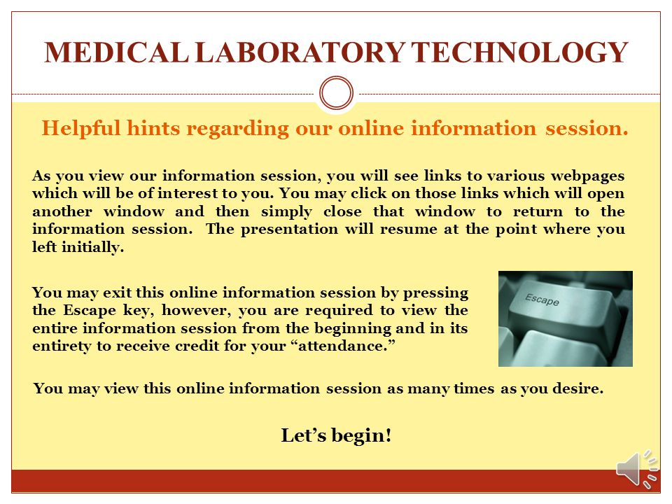MEDICAL LABORATORY TECHNOLOGY INFORMATION SESSION El Centro College The Center for Allied Health and Nursing Please turn on your speakers. In order to