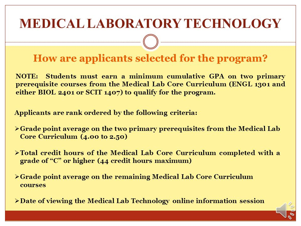 MEDICAL LABORATORY TECHNOLOGY Where do I submit my application packet? You may submit your application packet in person or by mail: In person:By mail: