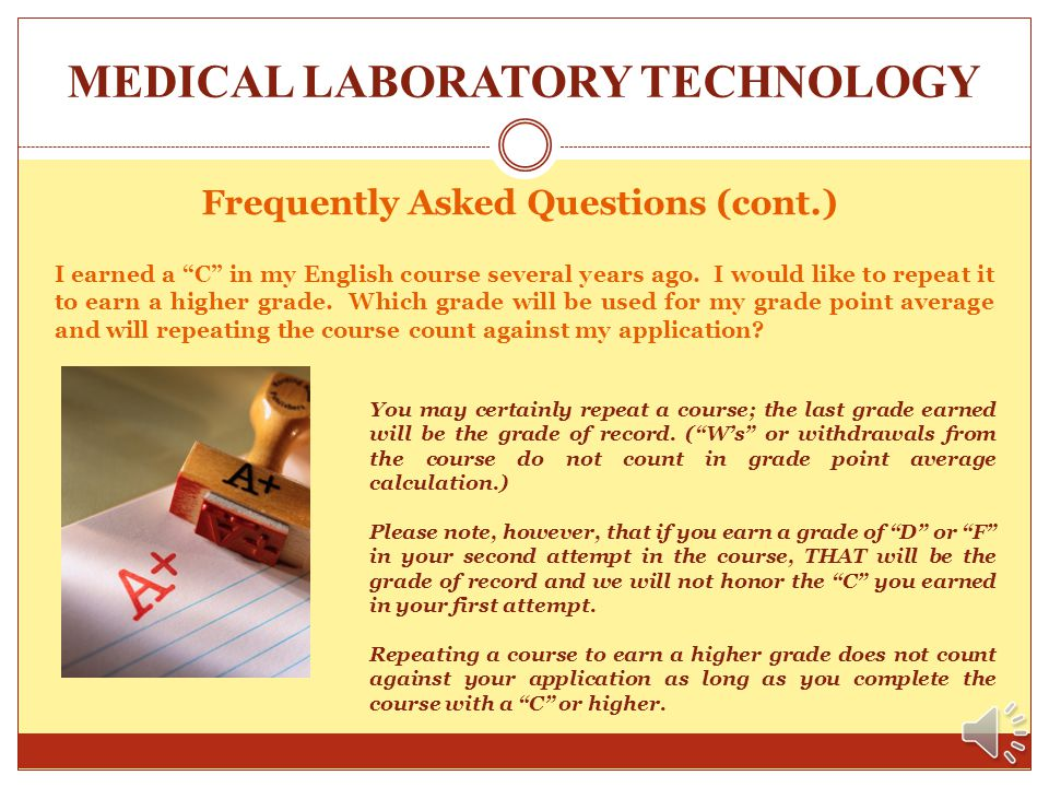 MEDICAL LABORATORY TECHNOLOGY A Few Frequently Asked Questions…. Are there advancement opportunities after completing the El Centro College Medical La