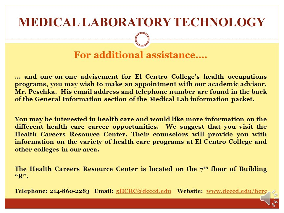 MEDICAL LABORATORY TECHNOLOGY Frequently Asked Questions (cont.) Do I need healthcare insurance while I am in the Medical Lab program? If you are curr