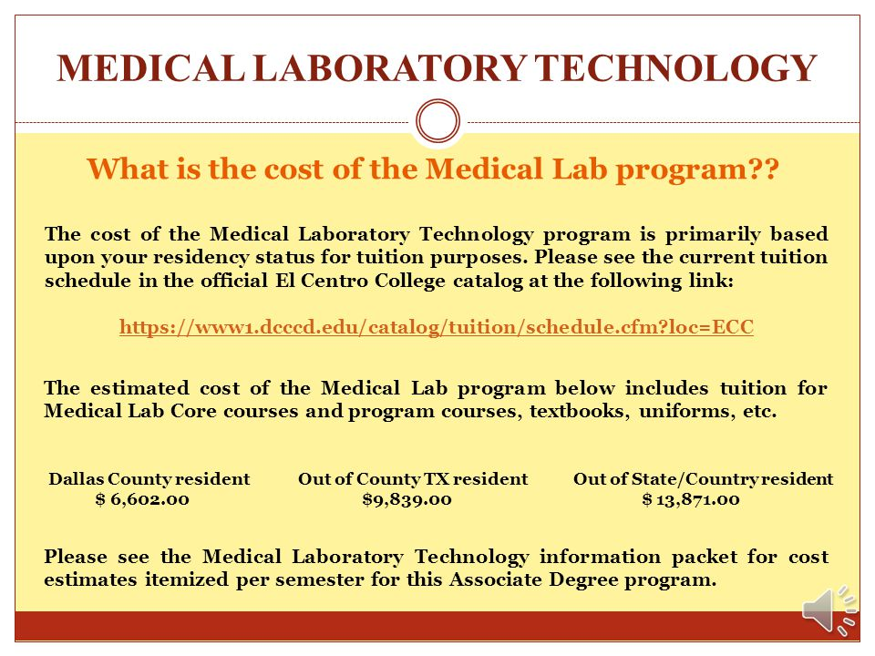 MEDICAL LABORATORY TECHNOLOGY When and where are the Medical Lab lecture classes and hospital clinical rotations? Program lecture classes and usually