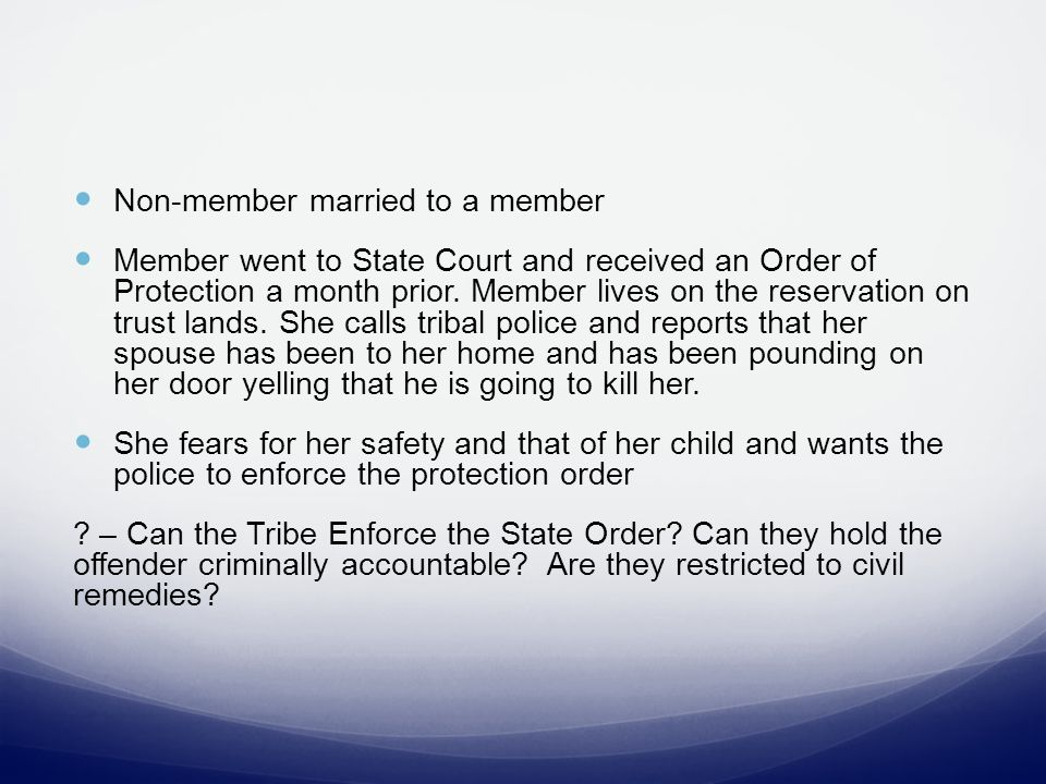 Non-member married to a member Member went to State Court and received an Order of Protection a month prior.