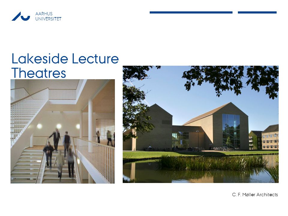 AARHUS UNIVERSITET Lakeside Lecture Theatres C. F. Møller Architects