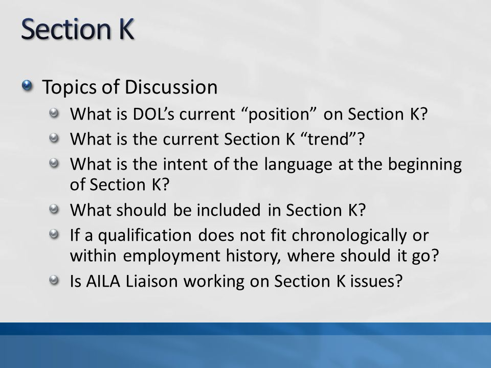 Topics of Discussion What is DOLs current position on Section K.
