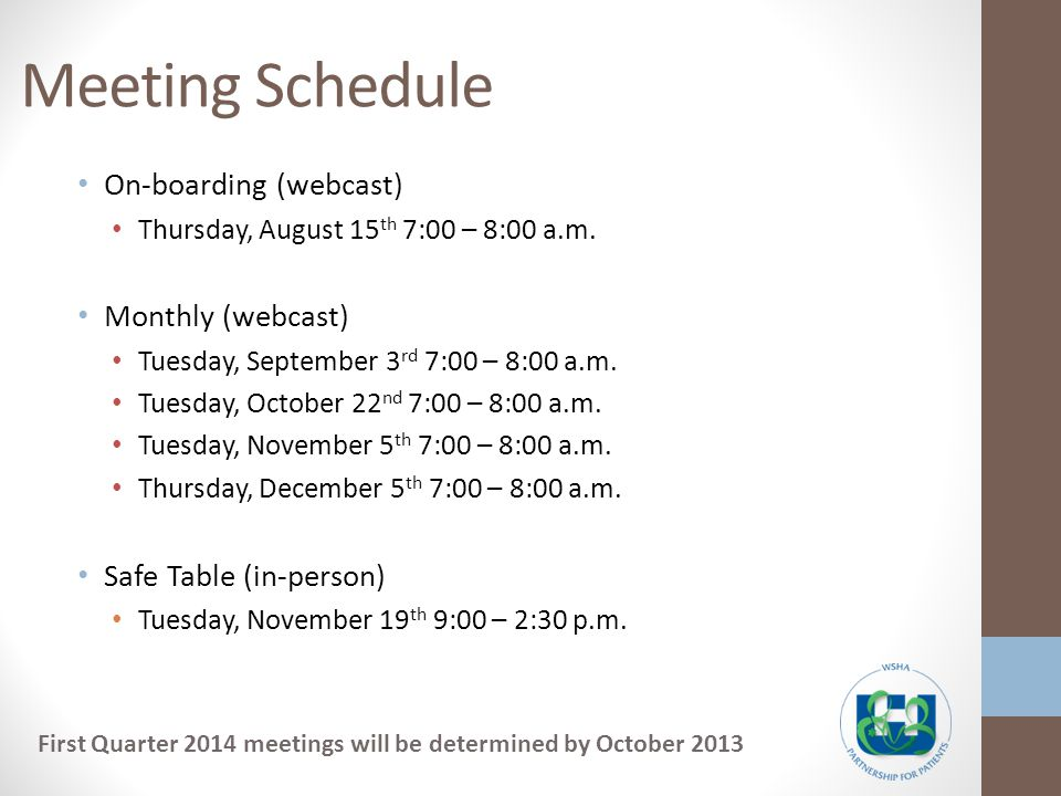 Meeting Schedule On-boarding (webcast) Thursday, August 15 th 7:00 – 8:00 a.m.