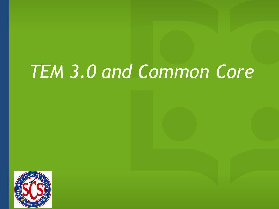 TEM 3.0 and Common Core