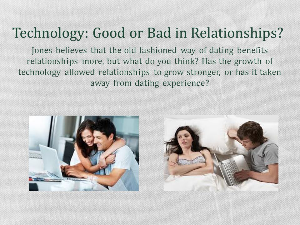 Technology: Good or Bad in Relationships.