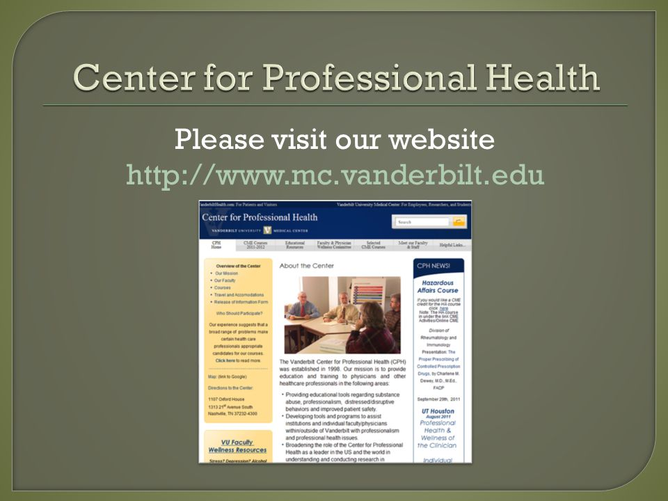 Please visit our website http://www.mc.vanderbilt.edu