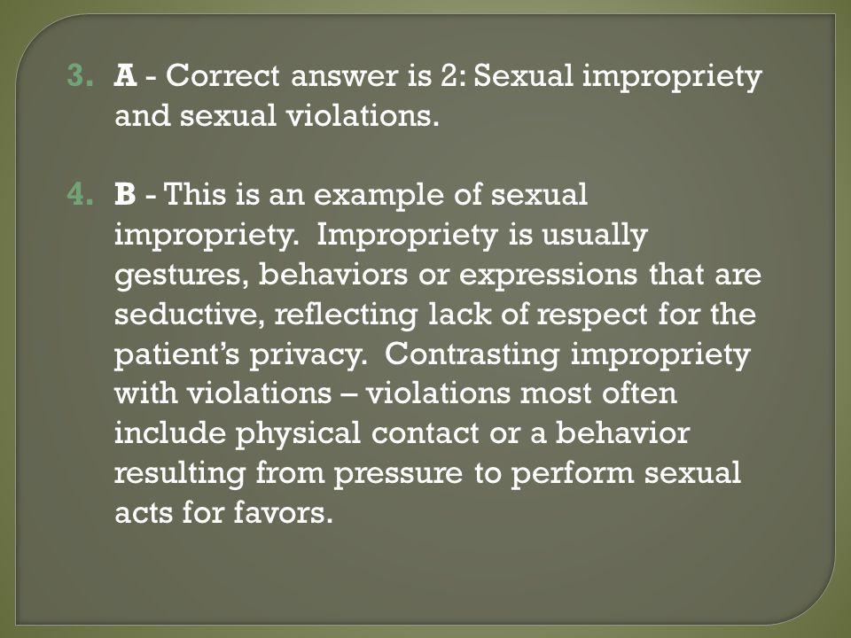 3.A - Correct answer is 2: Sexual impropriety and sexual violations.