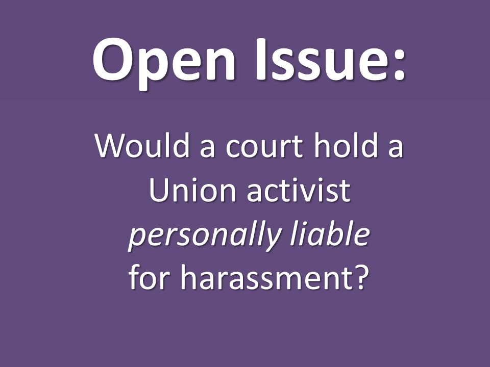 How Would a Court Classify Union Activists? Co-worker? Supervisor?Customer?
