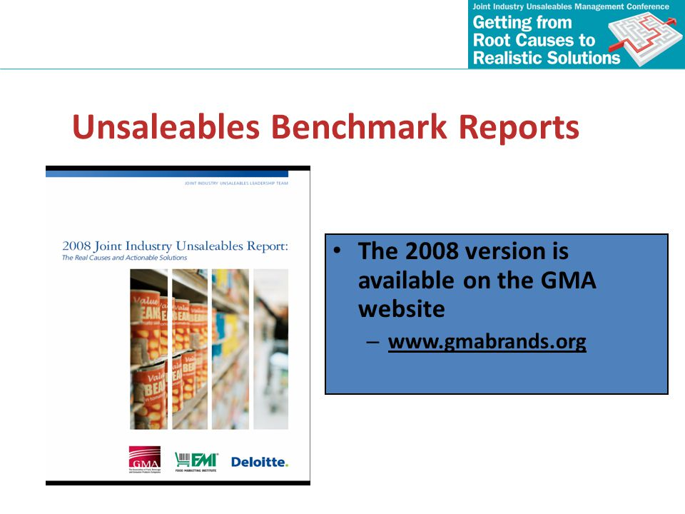 Unsaleables Benchmark Reports The 2008 version is available on the GMA website – www.gmabrands.org