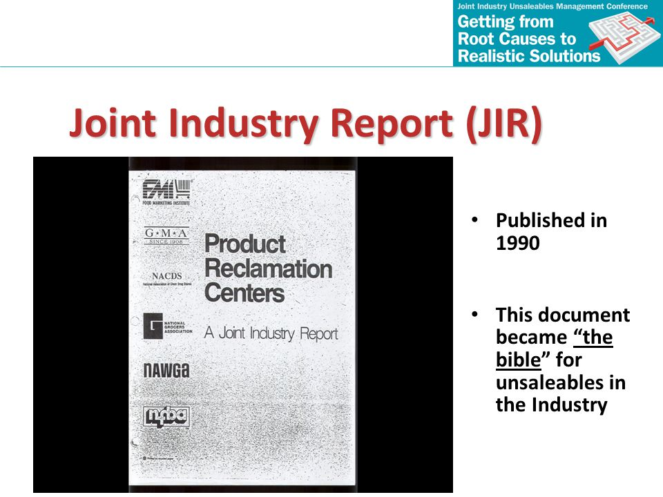 Joint Industry Report (JIR) Published in 1990 This document became the bible for unsaleables in the Industry