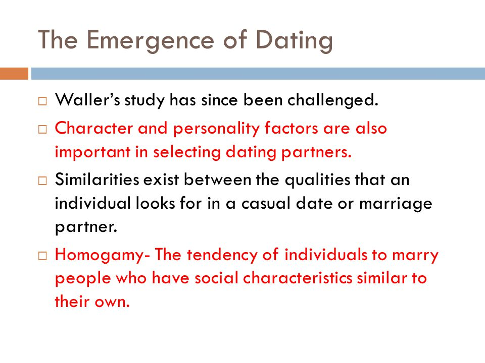 The Emergence of Dating Wallers study has since been challenged.
