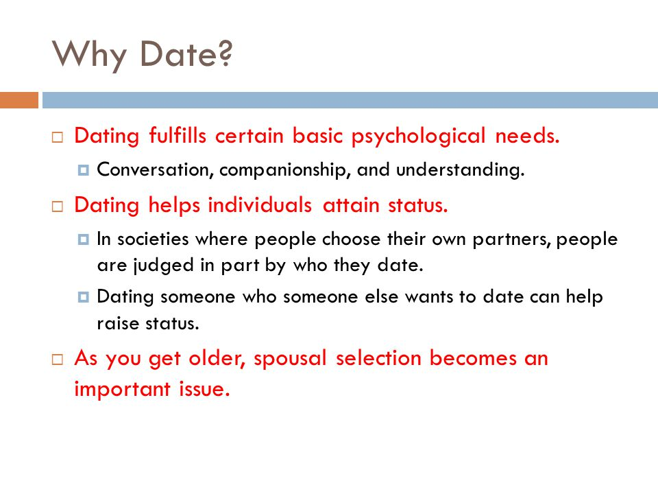 Why Date.Dating fulfills certain basic psychological needs.