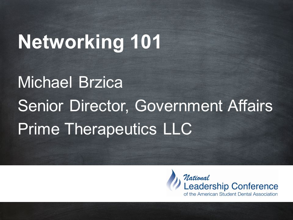 #ASDAnet @ASDAnet Networking 101 Michael Brzica Senior Director, Government Affairs Prime Therapeutics LLC