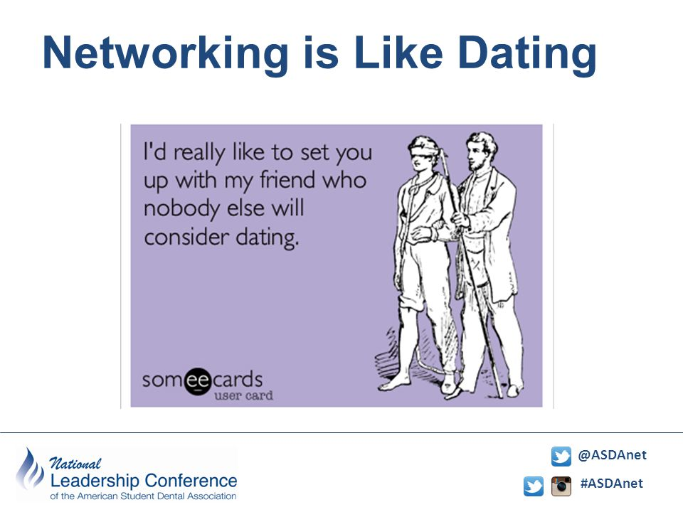 #ASDAnet @ASDAnet Networking is Like Dating