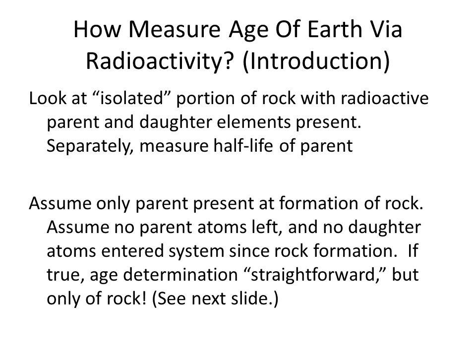 How Measure Age Of Earth Via Radioactivity.