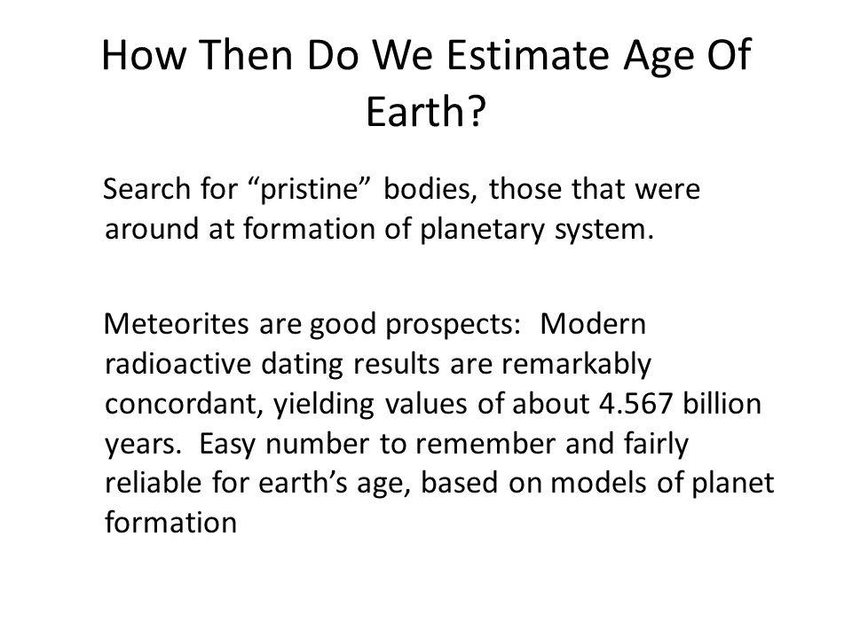 How Then Do We Estimate Age Of Earth.