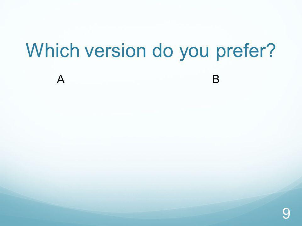Which version do you prefer? 9 AB