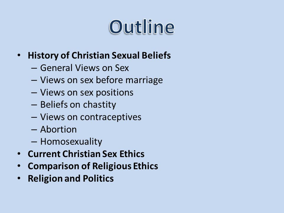 History of Christian Sexual Beliefs – General Views on Sex – Views on sex before marriage – Views on sex positions – Beliefs on chastity – Views on co