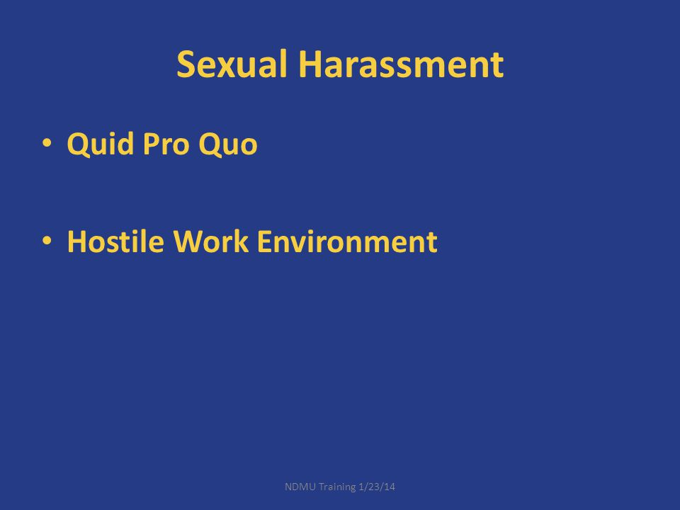 Sexual Harassment Quid Pro Quo Hostile Work Environment NDMU Training 1/23/14