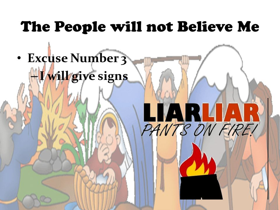 The People will not Believe Me Excuse Number 3 – I will give signs