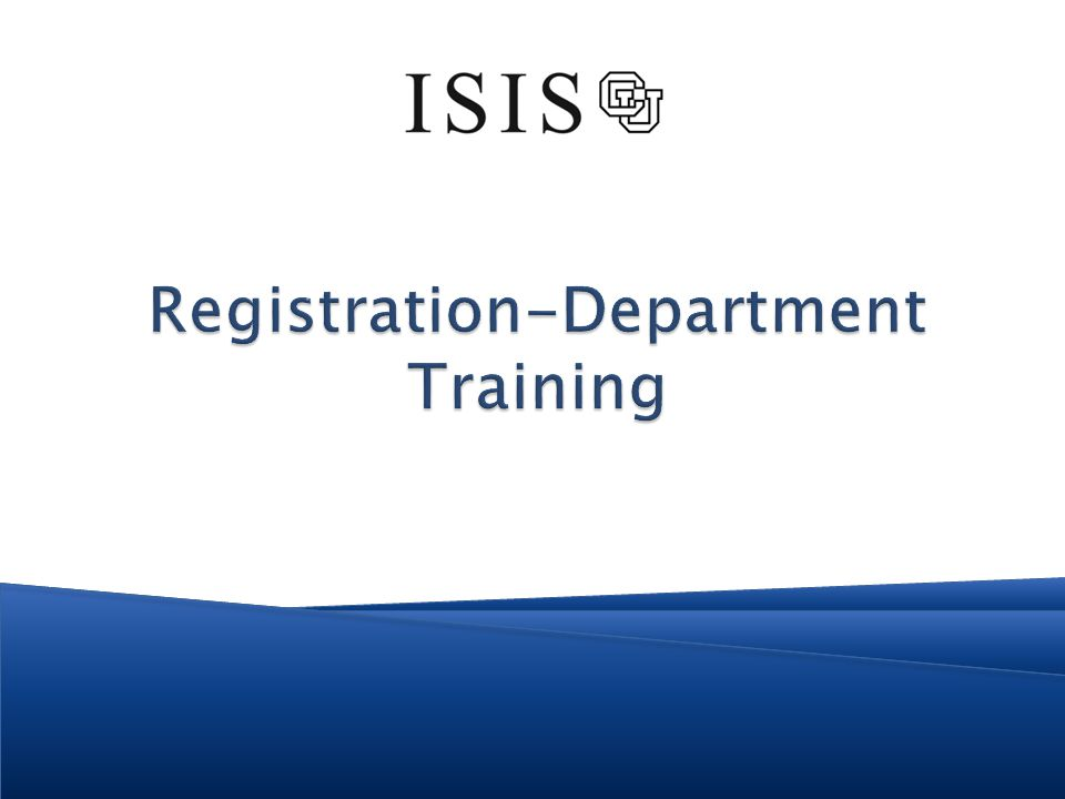 ISIS Overview ISIS Academic Structure Viewing Course & Class Information Student Center Admin View Quick Admit Enrollment Appointments Enrollment via Quick Enroll View Student Enrollment 2