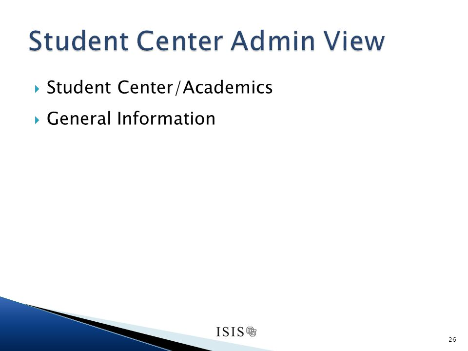 Student Center/Academics General Information 26