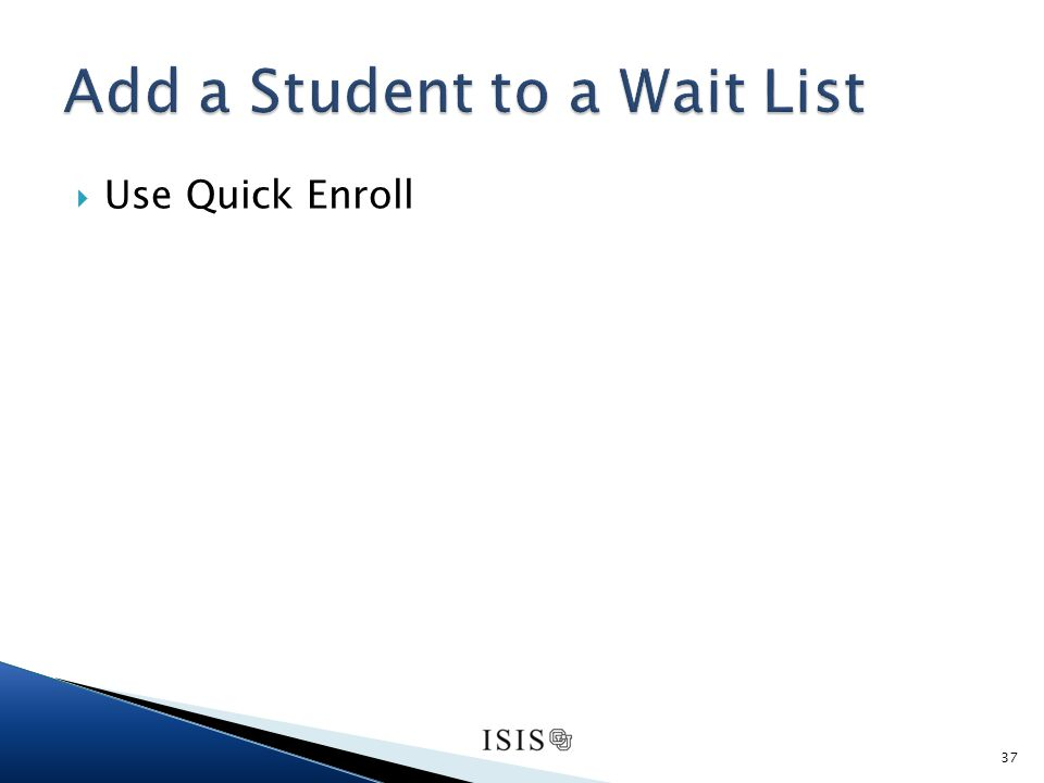 Use Quick Enroll 37