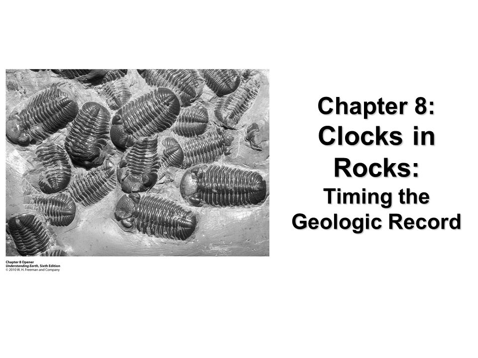 Chapter 8: Clocks in Rocks: Timing the Geologic Record