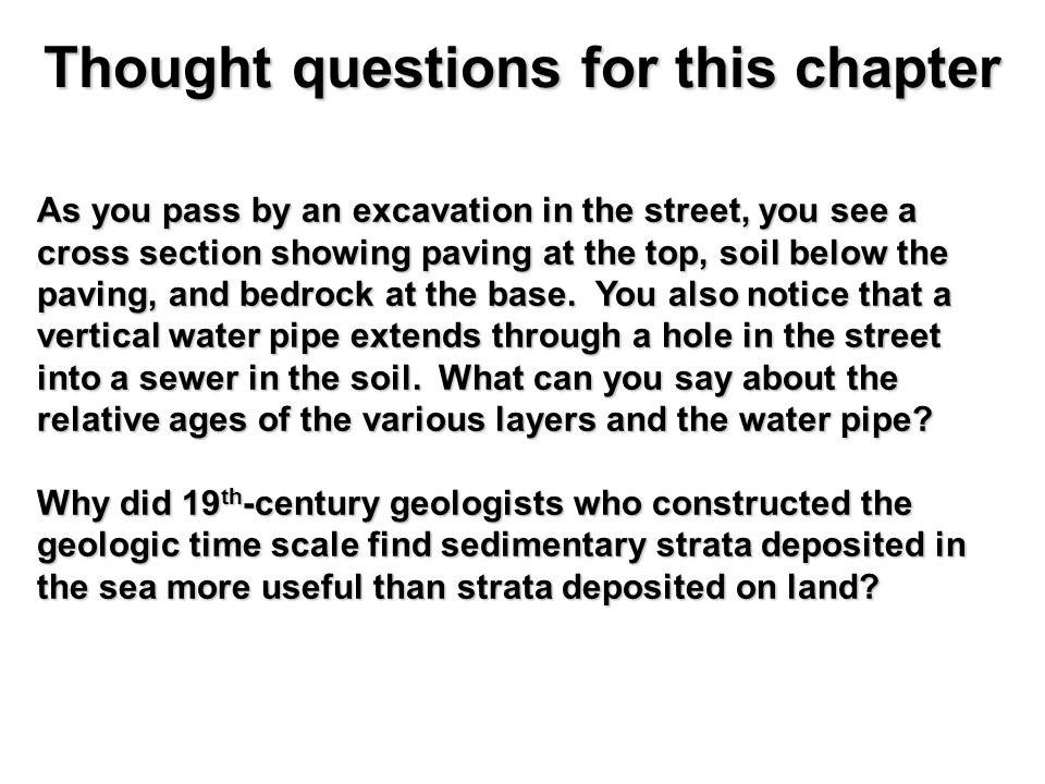 Thought questions for this chapter As you pass by an excavation in the street, you see a cross section showing paving at the top, soil below the pavin