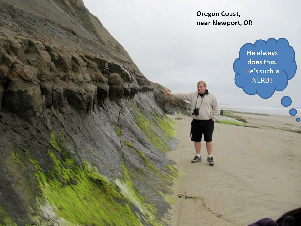 Oregon Coast, near Newport, OR He always does this. Hes such a NERD!